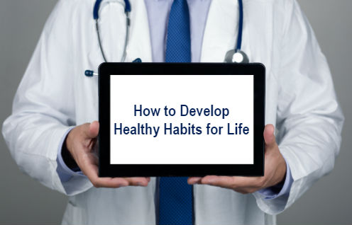 Develop Healthier Habits for life
